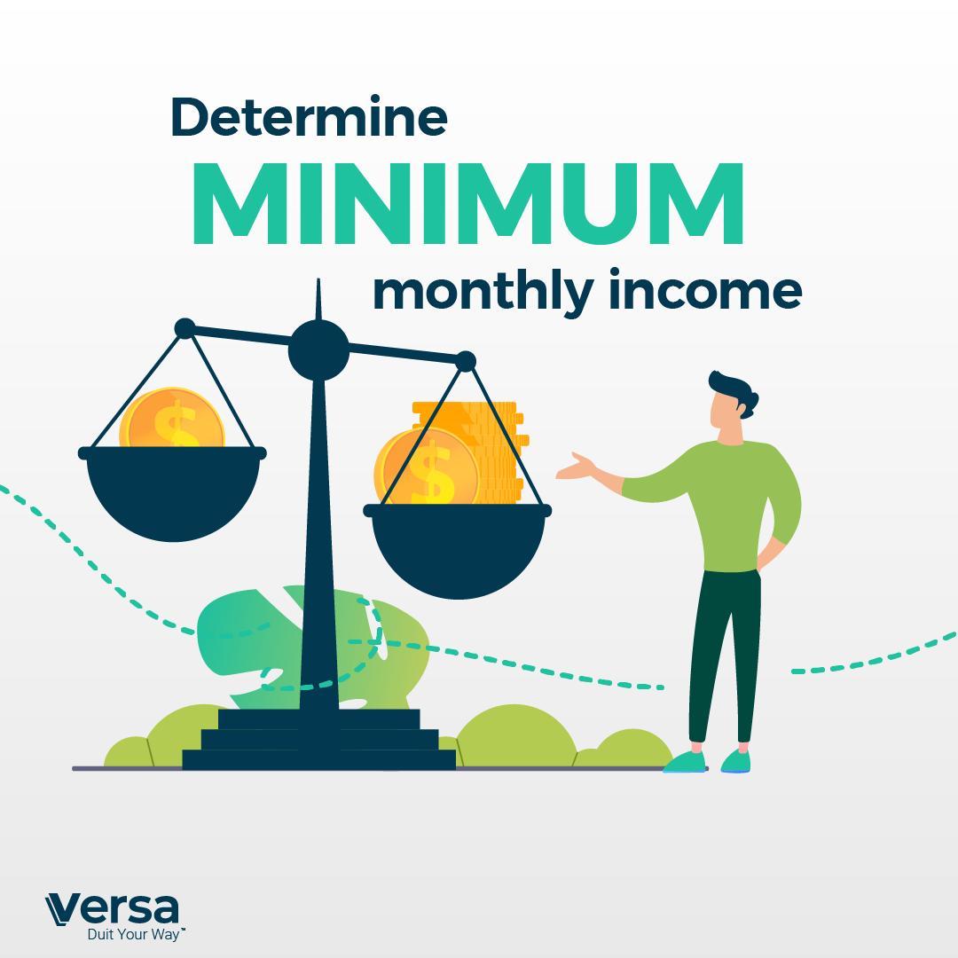 Determine minimum monthly income