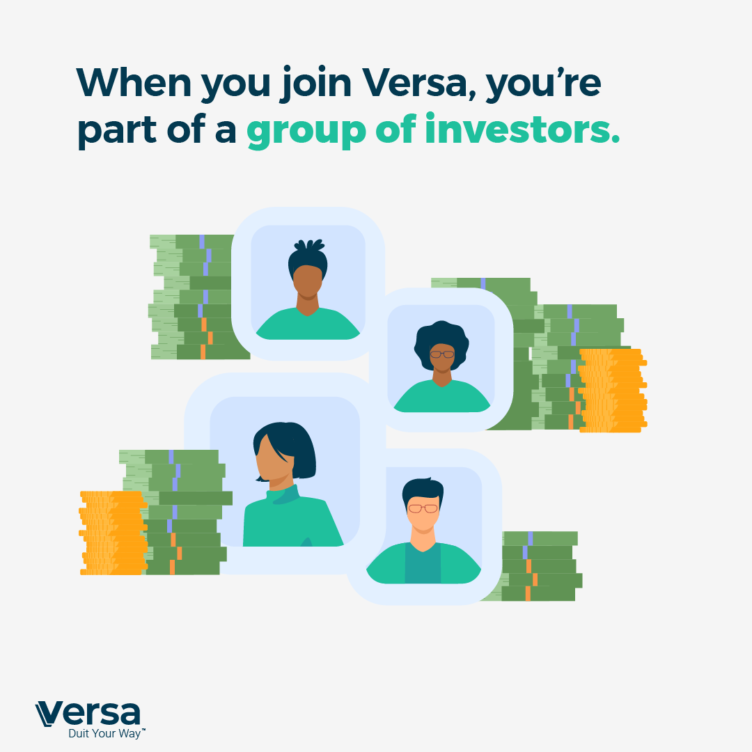 When you join Versa, you're part of a group of investors.